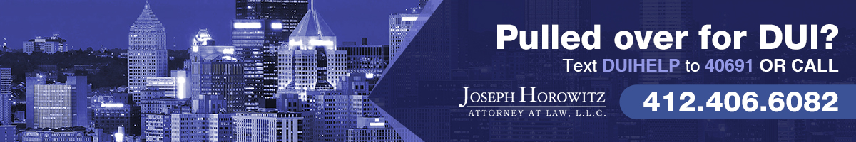 Need a DUI Attorney in Pittsburgh? Call Joseph Horowitz - DUI Attorney In Pittsburgh